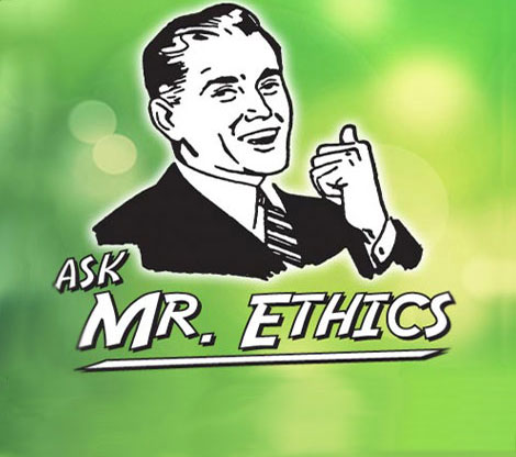 Mr. Ethics Says...