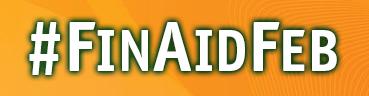 #FinAidFeb